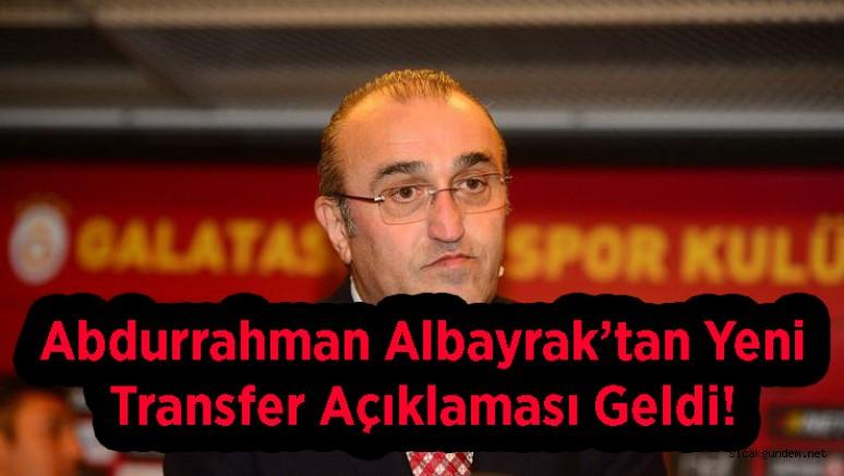 Abdurrahman Albayrak'tan Yeni Transfer Açıklaması Geldi!