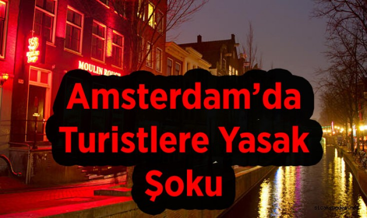 Amsterdam'da Turistlere Yasak Şoku