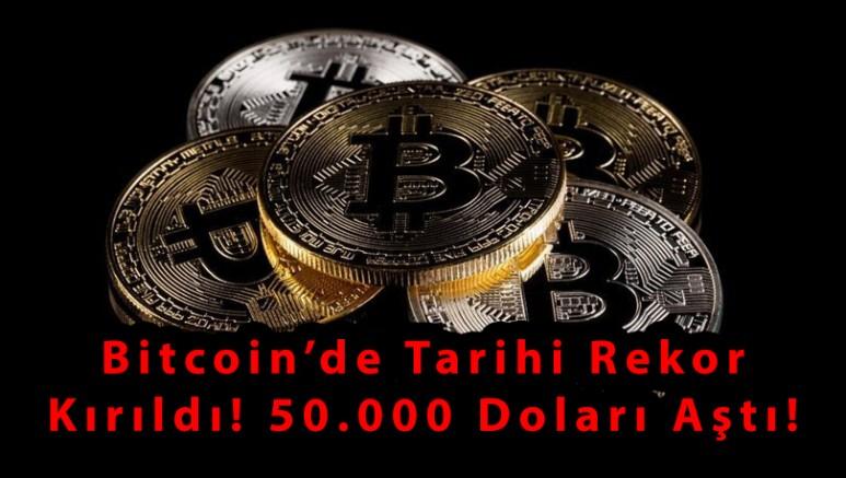 Bitcoin'de Tarihi Rekor Kırıldı! 50.000 Doları Aştı!