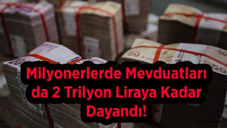 Milyonerlerde Mevduatları da 2 Trilyon Liraya Kadar Dayandı!