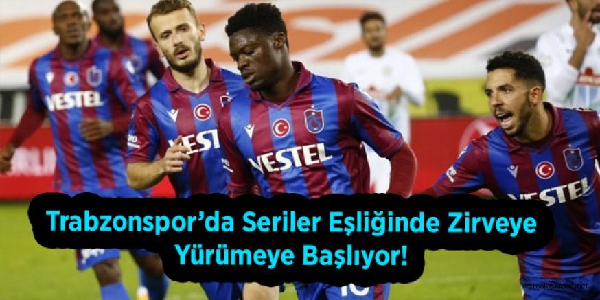 Trabzonspor'da Seriler Eşliğinde Zirveye Yürümeye Başlıyor!
