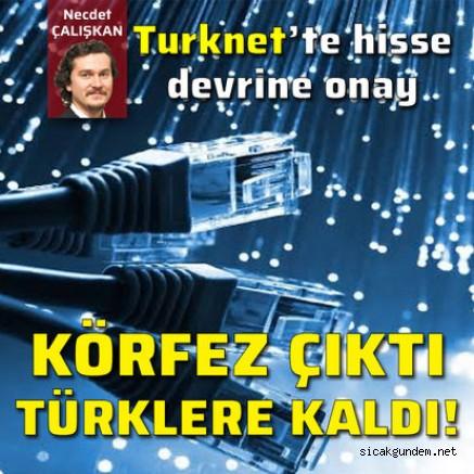 Turknet Hisselerinin de Yüzde 70'i de Devredilmiştir! İşte Detaylar!