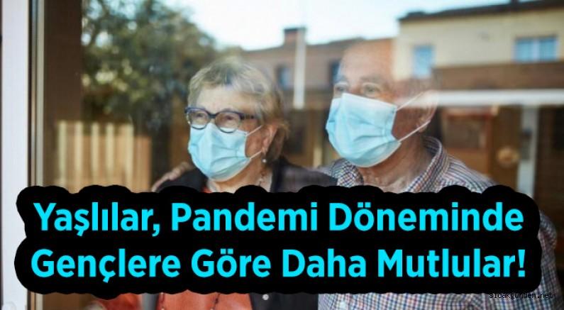 Yaşlılar, Pandemi Döneminde Gençlere Göre Daha Mutlular!